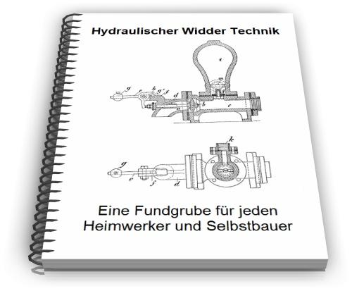 hydraulischer widder selber bauen wasserwidder technik. Black Bedroom Furniture Sets. Home Design Ideas
