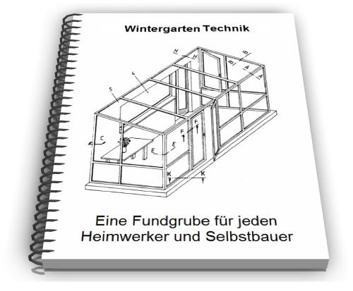 Wintergarten Aus Holz Selbst Gebaut ? Patrial.info Wintergarten Holz Selber Bauen Tipps